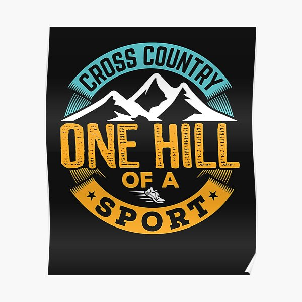 Cross Country One Hill of a Sport Poster