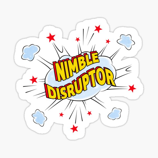 Nimble Disruptor. Sticker