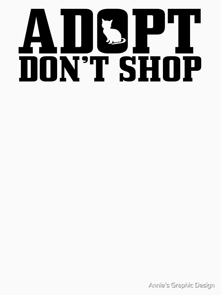 Adopt Don't Shop (Black) - CHARITY DONATION by anniesdesign