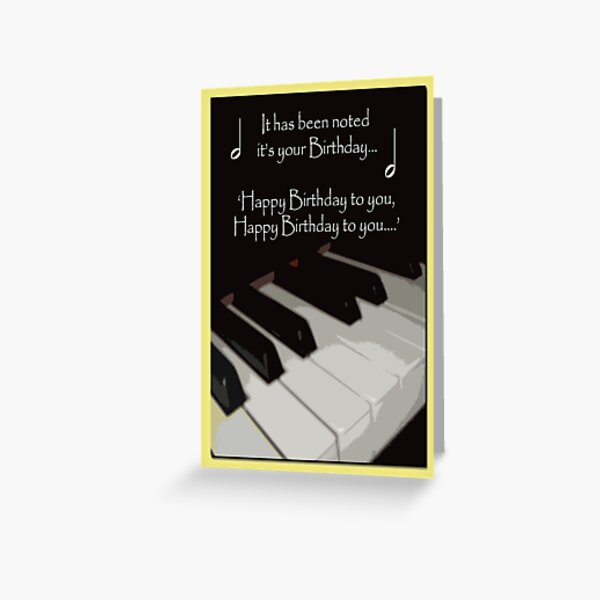Happy Birthday - Piano card Greeting Card