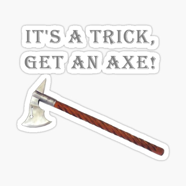 Funny Army of Darkness Trick Axe Movie Humor Sticker