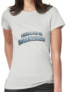 PHD in HORRIBLENESS Womens Fitted T-Shirt