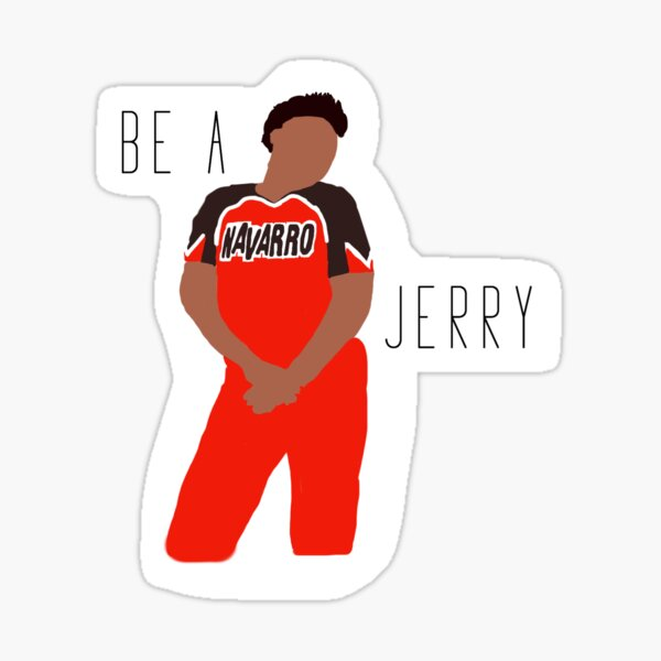 Be A Jerry Navarro Cheer Sticker