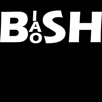 Bish Bash Bosh (White Text) by pauljamesfarr