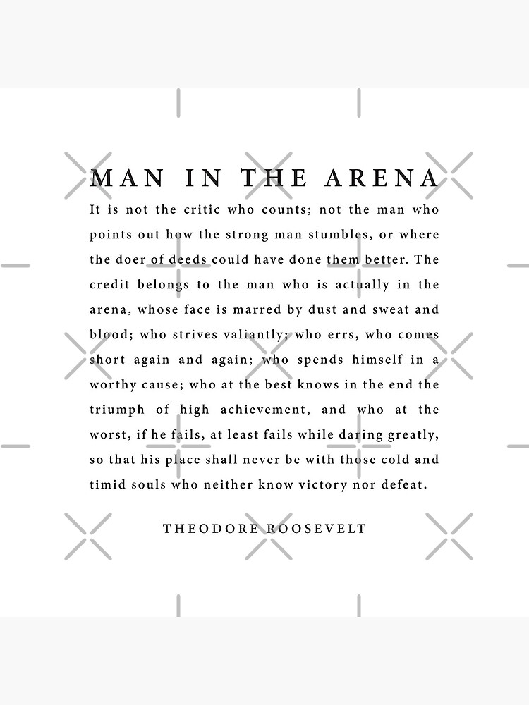 The Man In The Arena, Theodore Roosevelt by corbrand