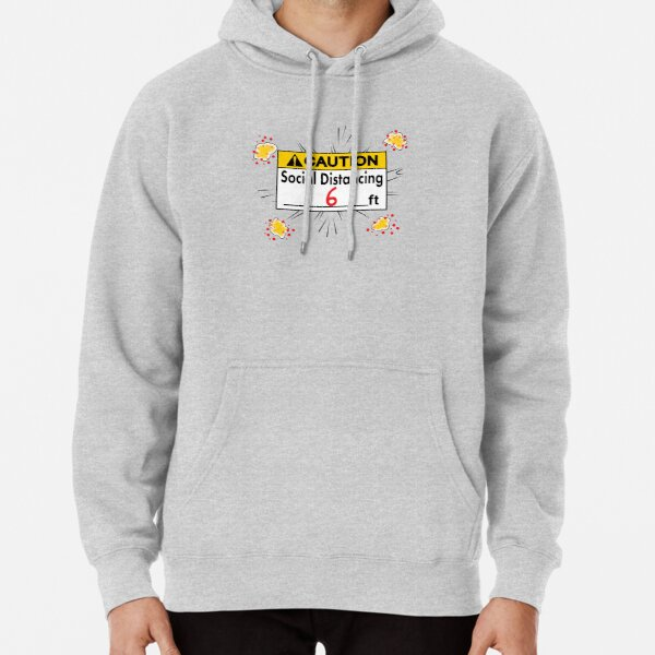 Caution Social Distancing 6 Ft. Pullover Hoodie