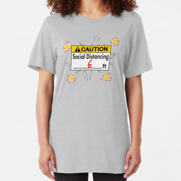 Caution Social Distancing 6 Ft. Slim Fit T-Shirt