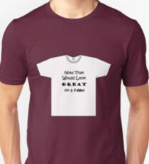 'Great on a T-Shirt' T-Shirt