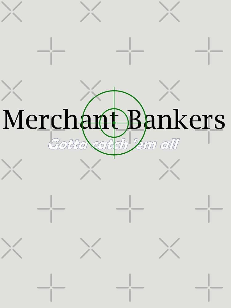 'Merchant Bankers' (Black Text) by pauljamesfarr