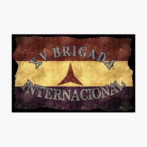 XV BRIGADA INTERNACIONAL Photographic Print
