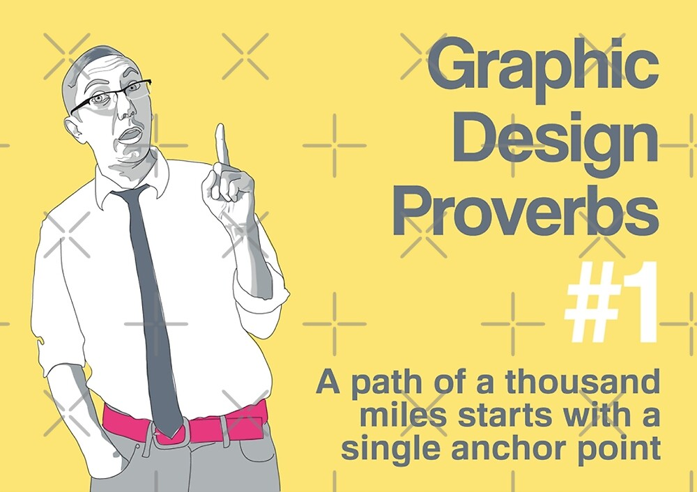 Graphic Design Proverbs 1 by WASABISQUID