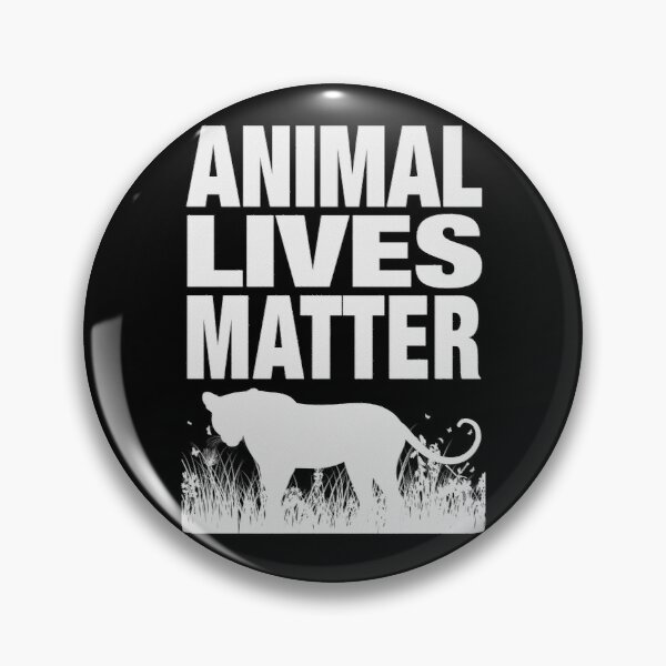 ANIMAL LIVES MATTER Pin
