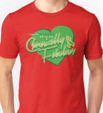 Chronically Fabulous Unisex T-Shirt