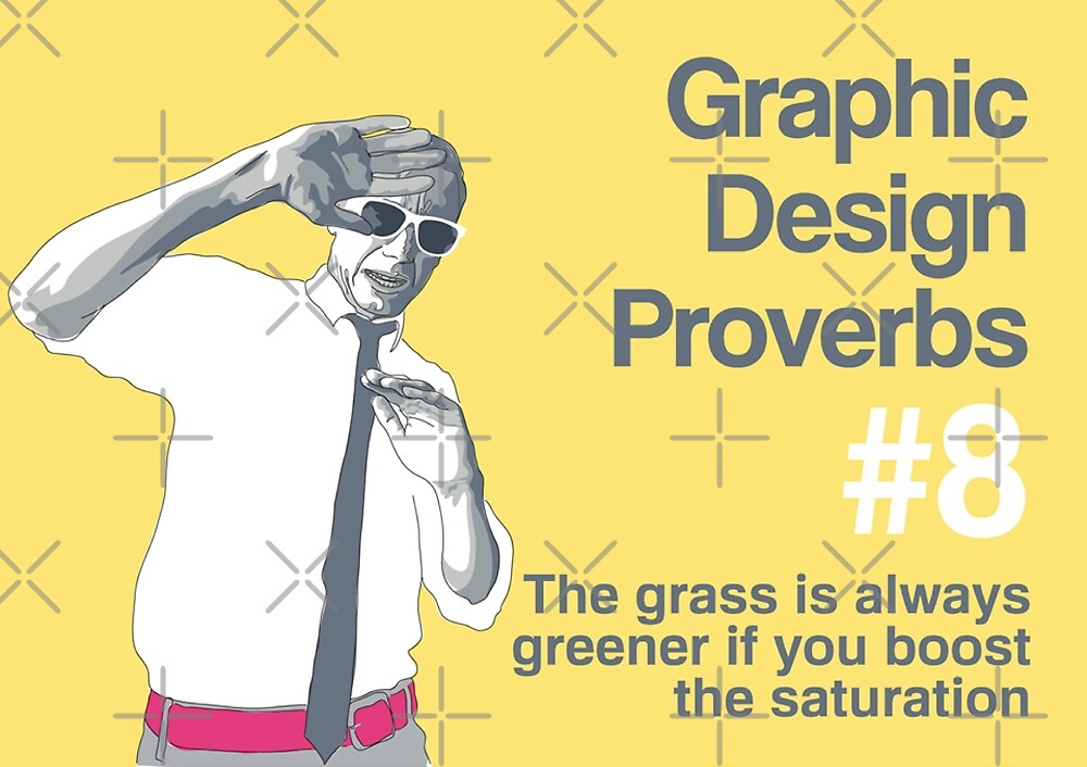 Graphic Design Proverbs 8 by WASABISQUID