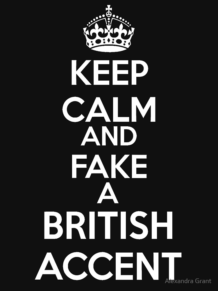 Keep Calm and Fake a British Accent | Unisex T-Shirt