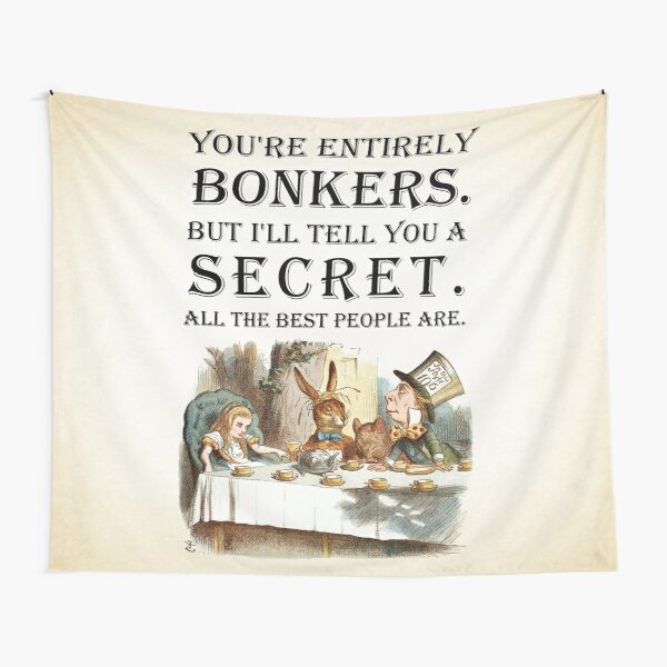 Alice In Wonderland - Tea Party - You're Entirely Bonkers - Quote  Tapestry