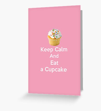 Keep Calm & Eat a Cupcake ( Pink Greeting Card & Postcard ) Greeting Card