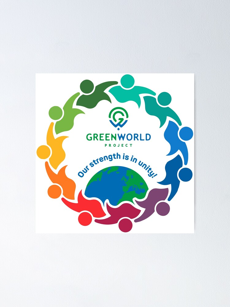 """Green World Project - Our strength is in unity"" Poster by ..."