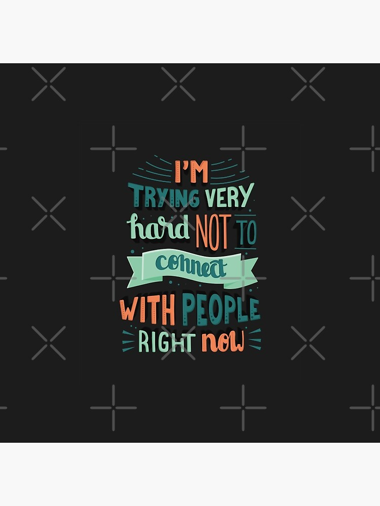 I'm trying very hard not to connect with people right now Schitts Creek David Rose quote by BexGrimwood