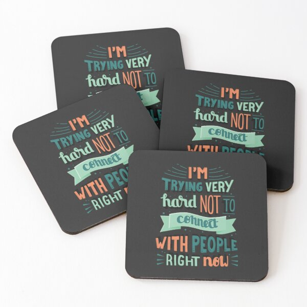 I'm trying very hard not to connect with people right now Schitts Creek David Rose quote Coasters (Set of 4)
