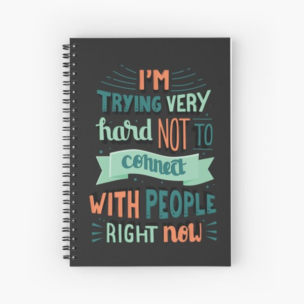 I'm trying very hard not to connect with people right now Schitts Creek David Rose quote Spiral Notebook