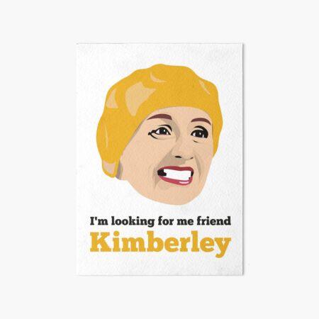 Victoria Wood - I'm Looking for me Friend, Kimberley! Art Board Print