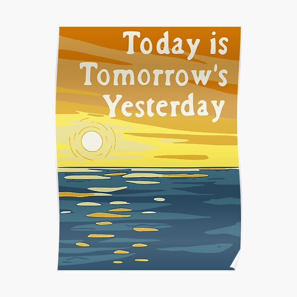 Today is Tomorrow's Yesterday - Bob's Burgers Inspirational Poster Poster