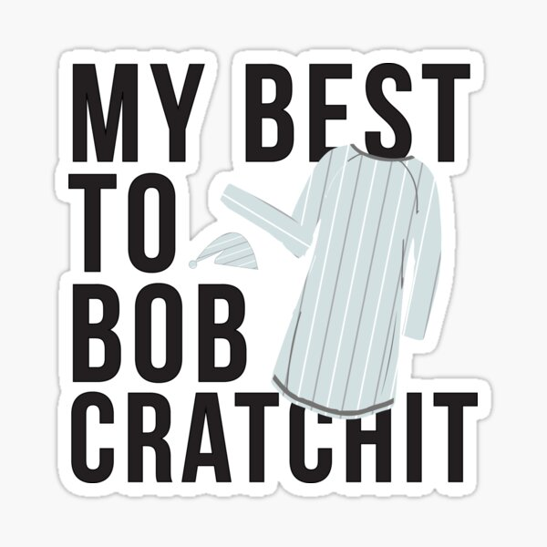 my best to bob cratchit Sticker