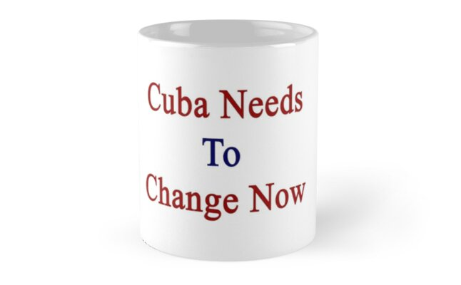 Cuba Needs To Change Now by supernova23