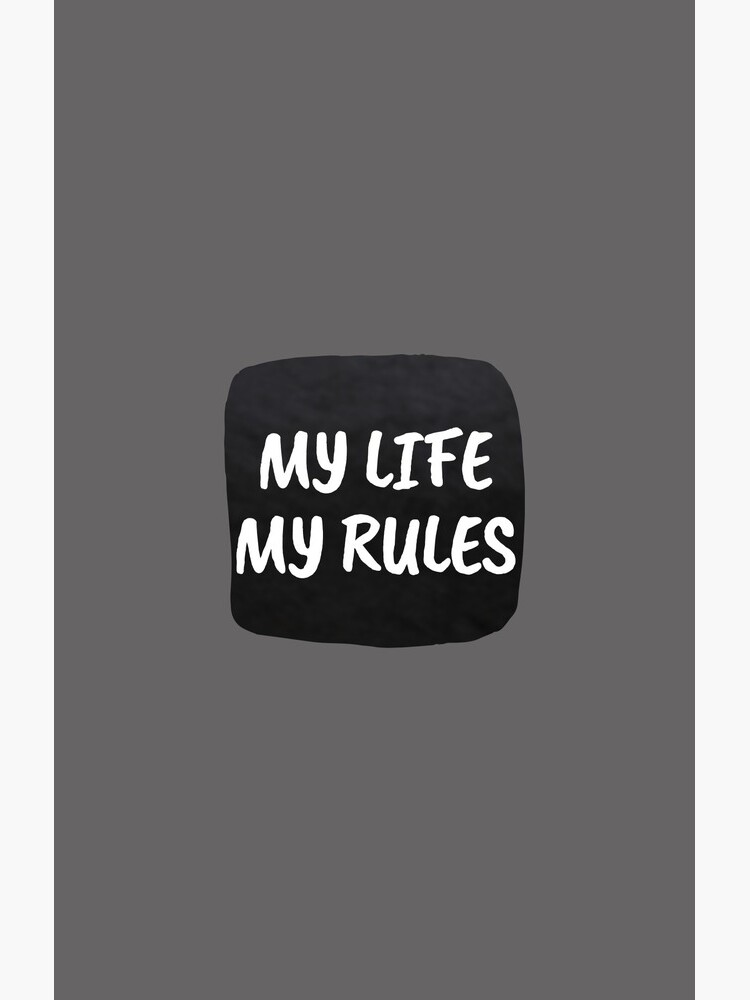 My life my rules by GloriannaCenter