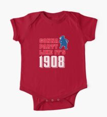 Chicago Cubs - Gonna Party like it's 1908 One Piece - Short Sleeve