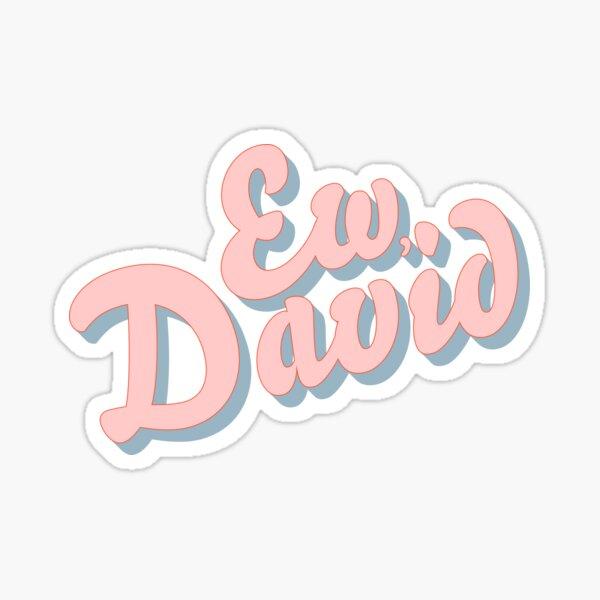 ew, david Sticker