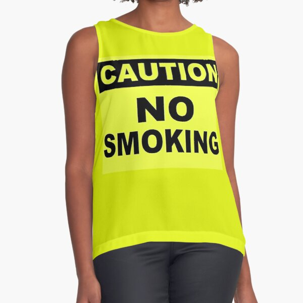 Caution No Smoking Sleeveless Top