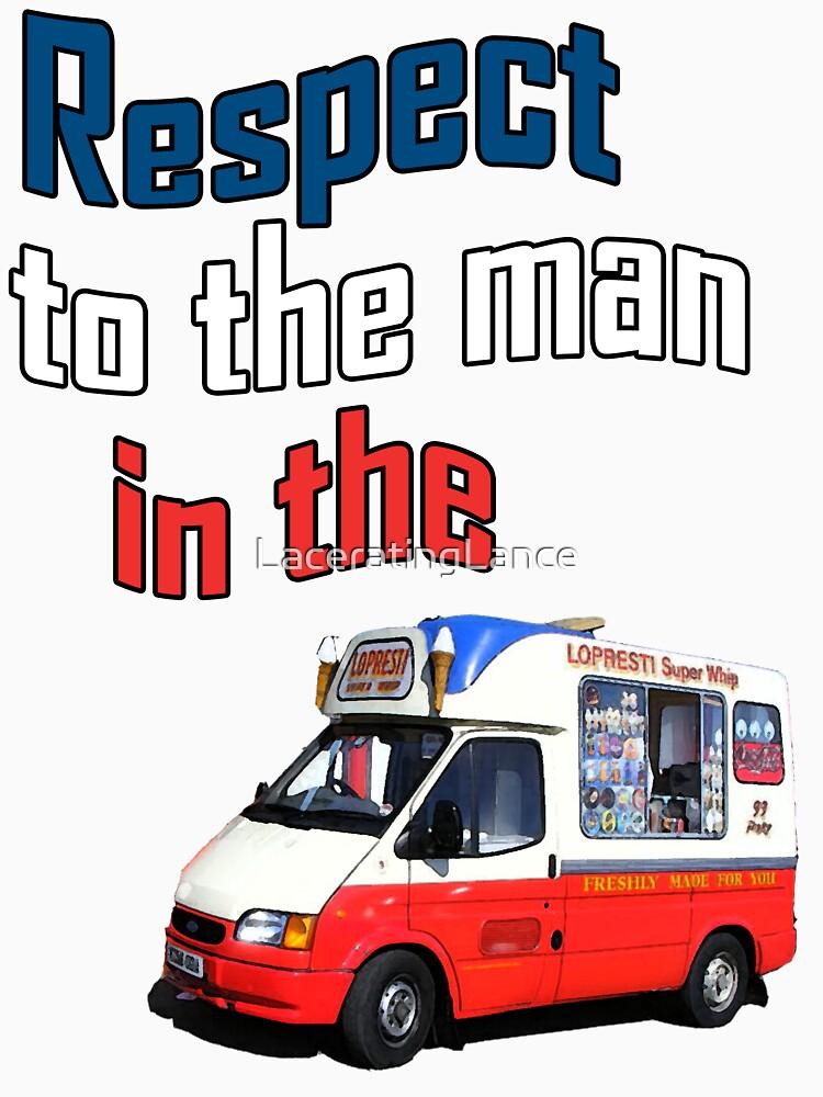 Respect to the man in the icecream van | Unisex T-Shirt