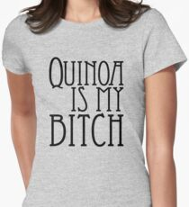 Quinoa Is My Bitch Women's Fitted T-Shirt