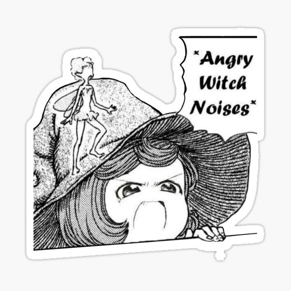 *Angry witch noises* Sticker