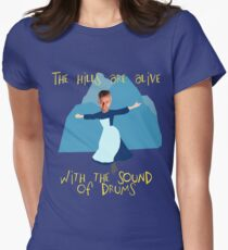 Hills are alive with the Sound of Drums Women's Fitted T-Shirt