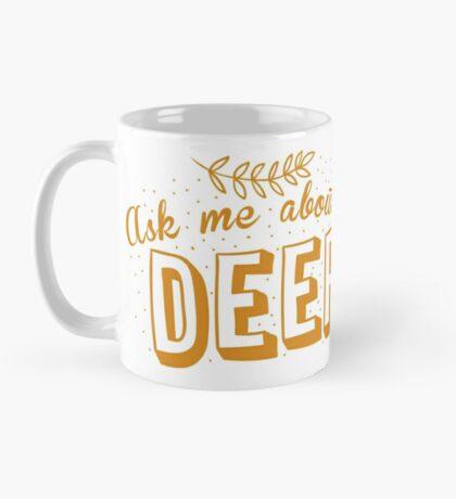 Ask me about my DEER Mug