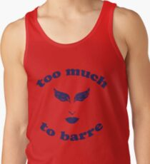 Too Much Tank Top