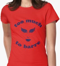 Too Much Women's Fitted T-Shirt