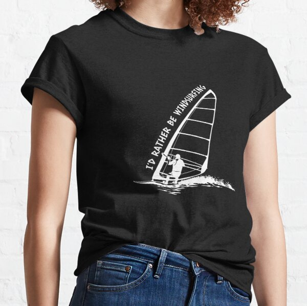 Rather Be WIndsurfing Classic T-Shirt