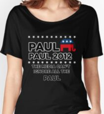 "Paul-Paul 2012 - ""The Media Can't Ignore All The Paul"" Women's Relaxed Fit T-Shirt"