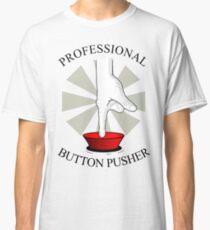 Professional Button Pusher Classic T-Shirt