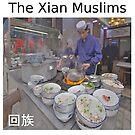 The Xian Muslims by yewenyi