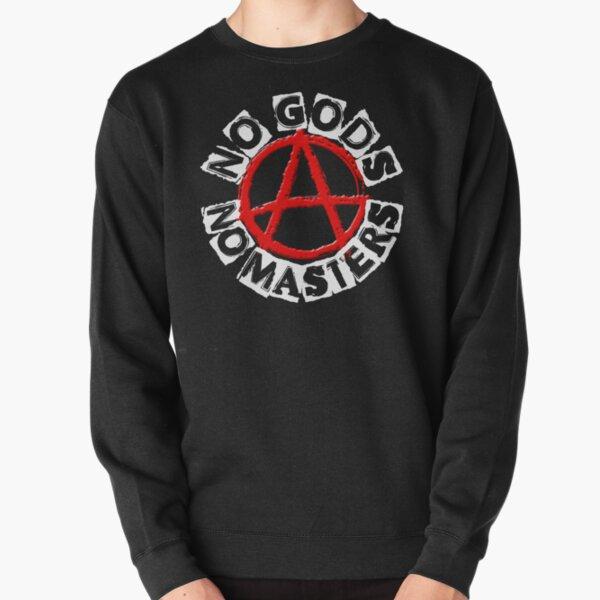 NO GODS NO MASTERS Pullover Sweatshirt