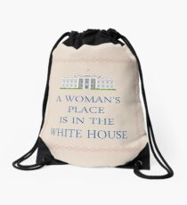 A Woman's Place is in the White House Drawstring Bag