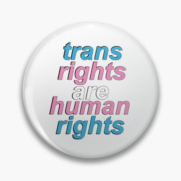 trans rights are human rights Pin