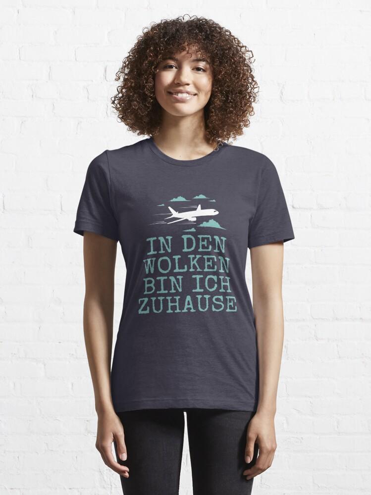 Alternate view of In den Wolken Bin Ich Zu Hause - Flugzeug Piloten Essential T-Shirt