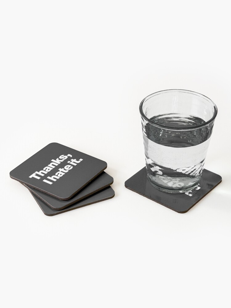 Alternate view of Thanks, I hate it. Coasters (Set of 4)