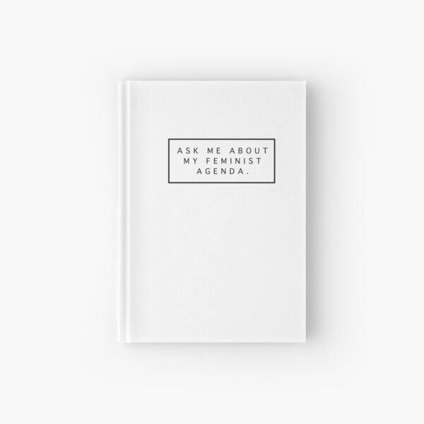 Ask Me About My Feminist Agenda Hardcover Journal